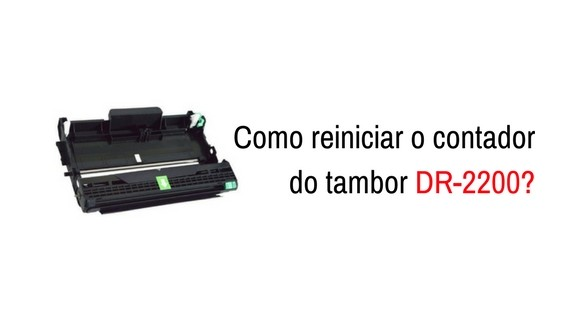 Como reiniciar o contador do tambor Brother DR-2200?